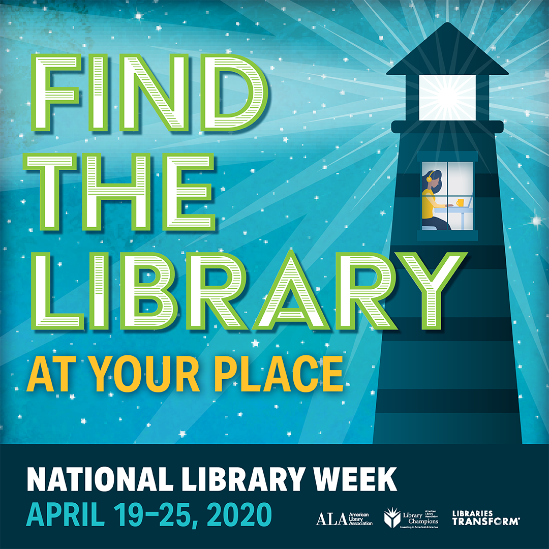 "A lighthouse on a blue background with text reading ""Find the Library at Your Place National Library Week April 19-25, 2020"""