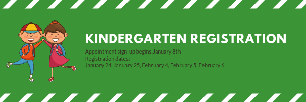 Kindergarten Registration appointment sign-up begins January 8th. Registration dates: January 24, 25, February 4, 5, 6.