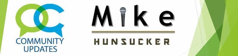 Community Updates.  Mike Hunsucker