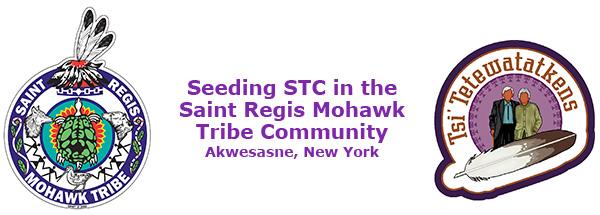 Seeding STC in the Saint Regis Mohawk Tribe Community