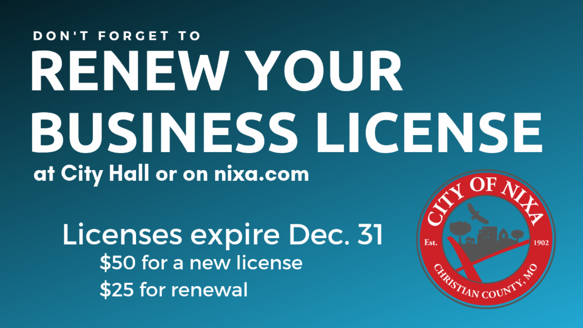 Renew your business license at Nixa City Hall by Dec 31