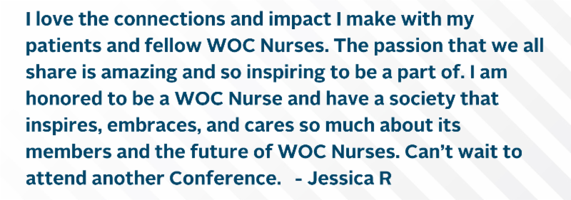I love the connections and impact I make with my patients and fellow WOC Nurses