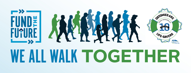 WE ALL WALK TOGETHER. Fund the Future. UOAA Run for Resilience Ostomy 5K