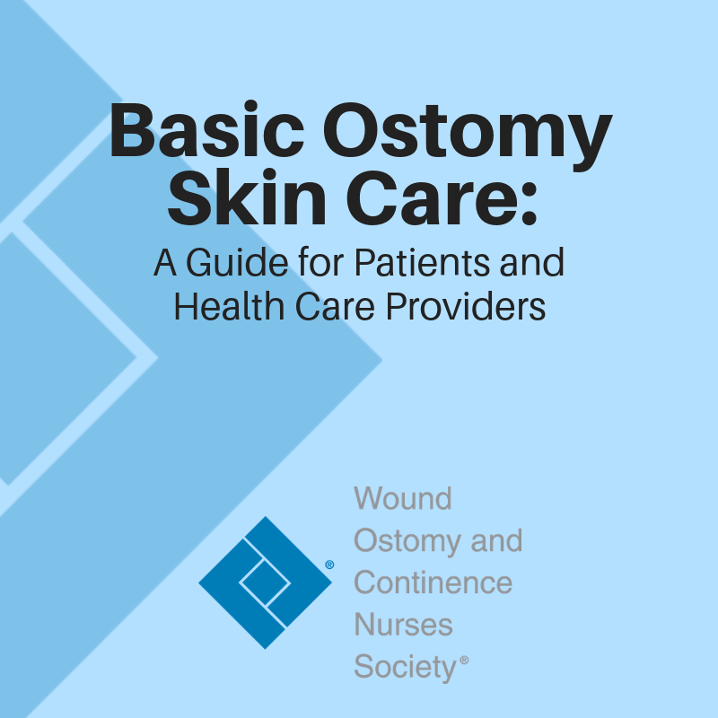 Basic Ostomy Skin Care - A Guide for Patients and Health Care Providers