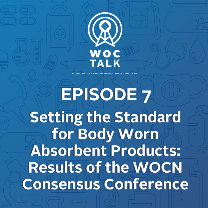 Setting the Standard for Body Worn Absorbent Products-Results of the WOCN Consensus Conference