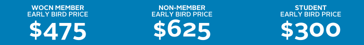 WOCN Member Early Bird Price-$475. Non Member Early Bird Price-$625. Student Early Bird Price-$300.