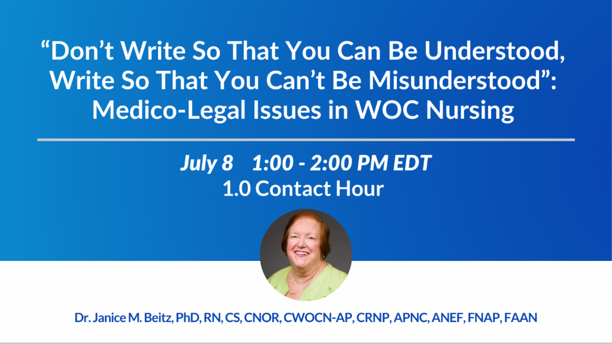 """""""Don't Write So That You Can Be Understood, Write So That You Can't Be Misunderstood"""": Medico-Legal Issues in WOC Nursing"""