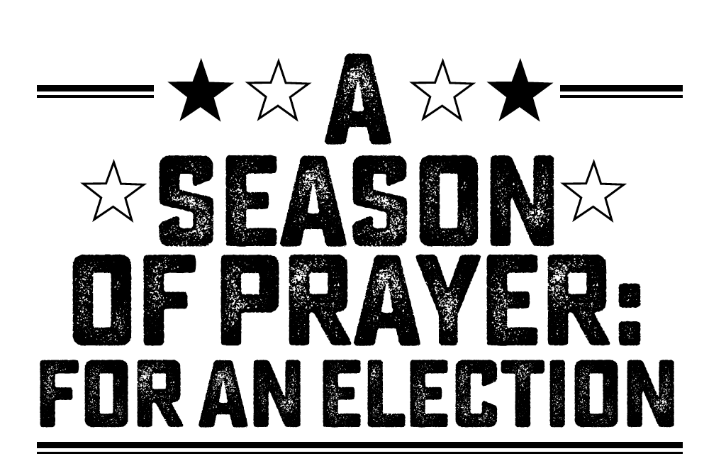 A season of Prayer for an Election