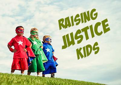 Raising Justice Kids