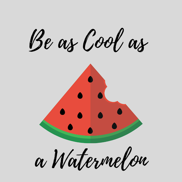 Text that says be Cool as a watermelon. The image is of a bright pink piece of watermelon w/ a big bite taken out of it.
