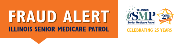 Fraud Alert - Illinois Senior Medicare Patrol
