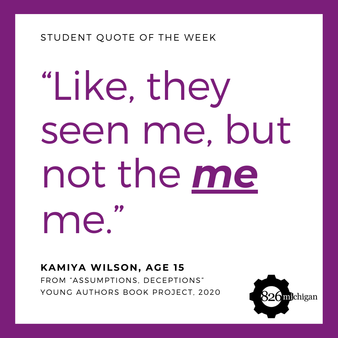 Like they seen me, but not the ME me. Kamiyah Wilson, 826michigan student