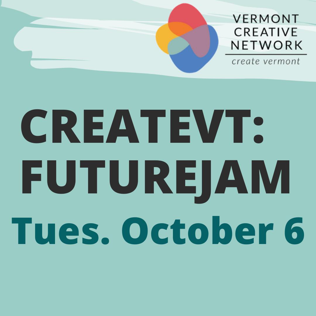 CreateVT: FutureJam, Tuesday October 6 with Vermont Creative Network