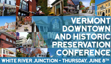 Vermont Downtown and Historic Preservation Conference White River Junction - Thursday_ June 8th
