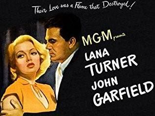 Thiers was a love that destroyed_ MGM...Lana Turner_ John Garfield