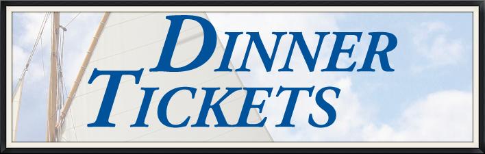 Dinner Tickets