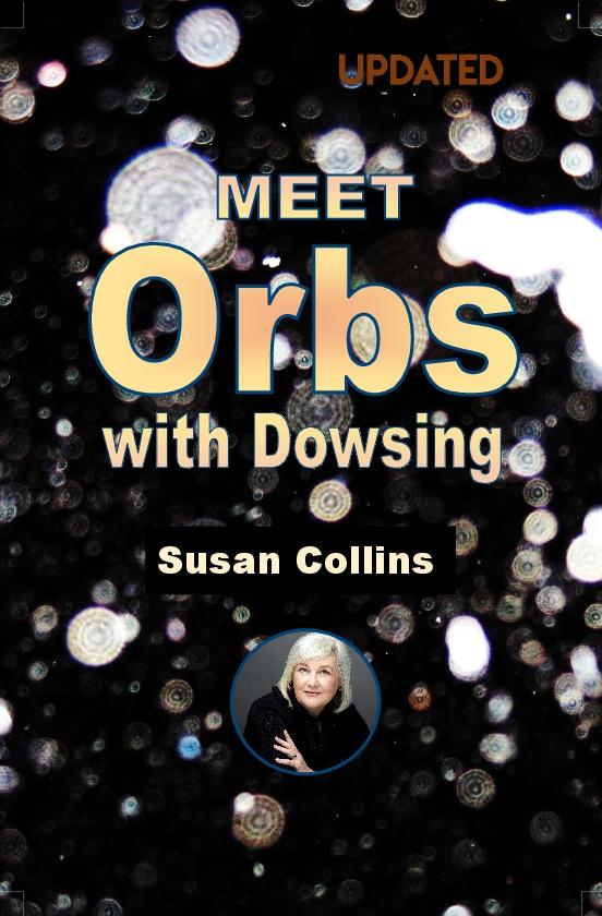 Meet Orbs with Dowsing