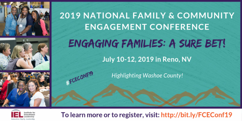 2019 National Family and Community Engagement Conference. Engaging Families: A Sure Bet! July 10-12, 2019 in Reno, NV. Highlighting Washoe County!