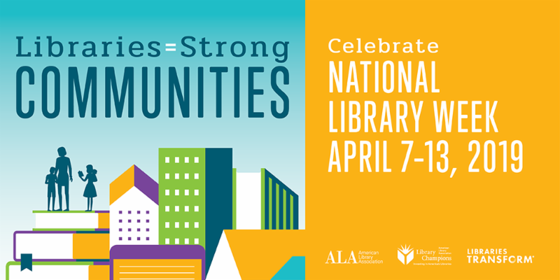 Celebrate the contributions of your library during National Library Week