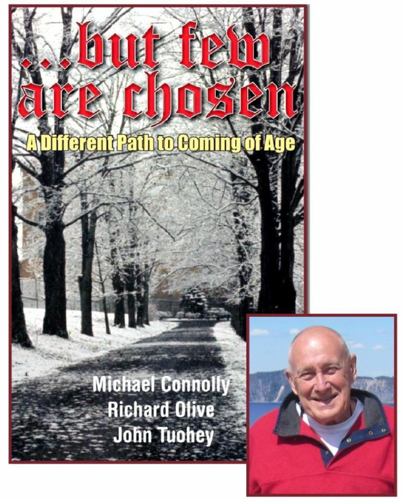 John Tuohey image and cover of book, coauthor of …but few are chosen: A Different Path to Coming of Age with Michael Connolly and Richard Olive.