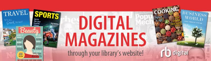 Digital Magazines are free with RBdigital app and your library card.