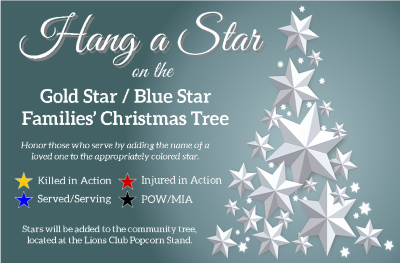 The Gold Star / Blue Star Tree will be installed at the Lions Club Popcorn Stand this holiday season. Honor those who serve by adding the name of a loved one to an appropriately colored star, available at the Library.