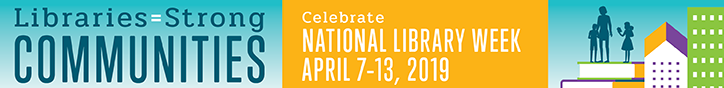 How will you Celebration National Library Week April 7-13, 2019