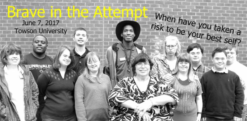 Image of group against brick wall with words Brave in the attempt June 7 at Towson University and When was the last time you took a risk