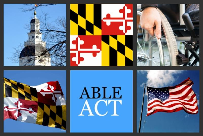 collage of state house dome, maryland flag, wheelchair with hand, Maryland flag, words Able Act, and US flag