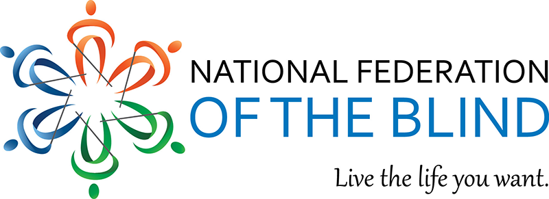 National Federation of the Blind logo _outline of 6 people using canes in blue_ orange and green_. Tagline Live the life you want