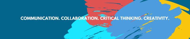 Collaboration, Communication, Critical Thinking, Creativity