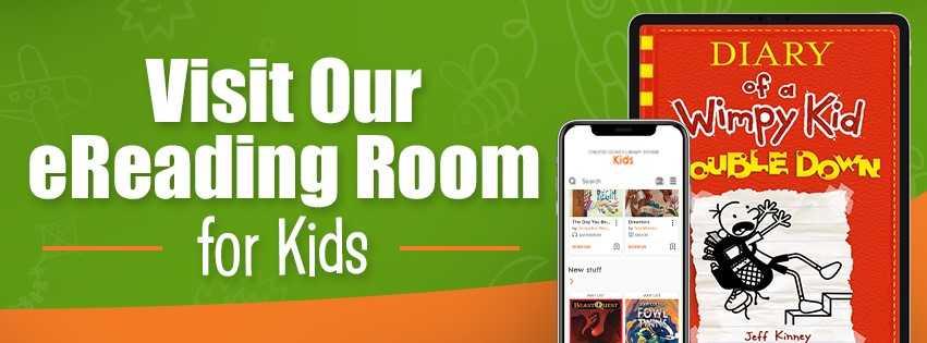 Visit our eReading Room for Kids
