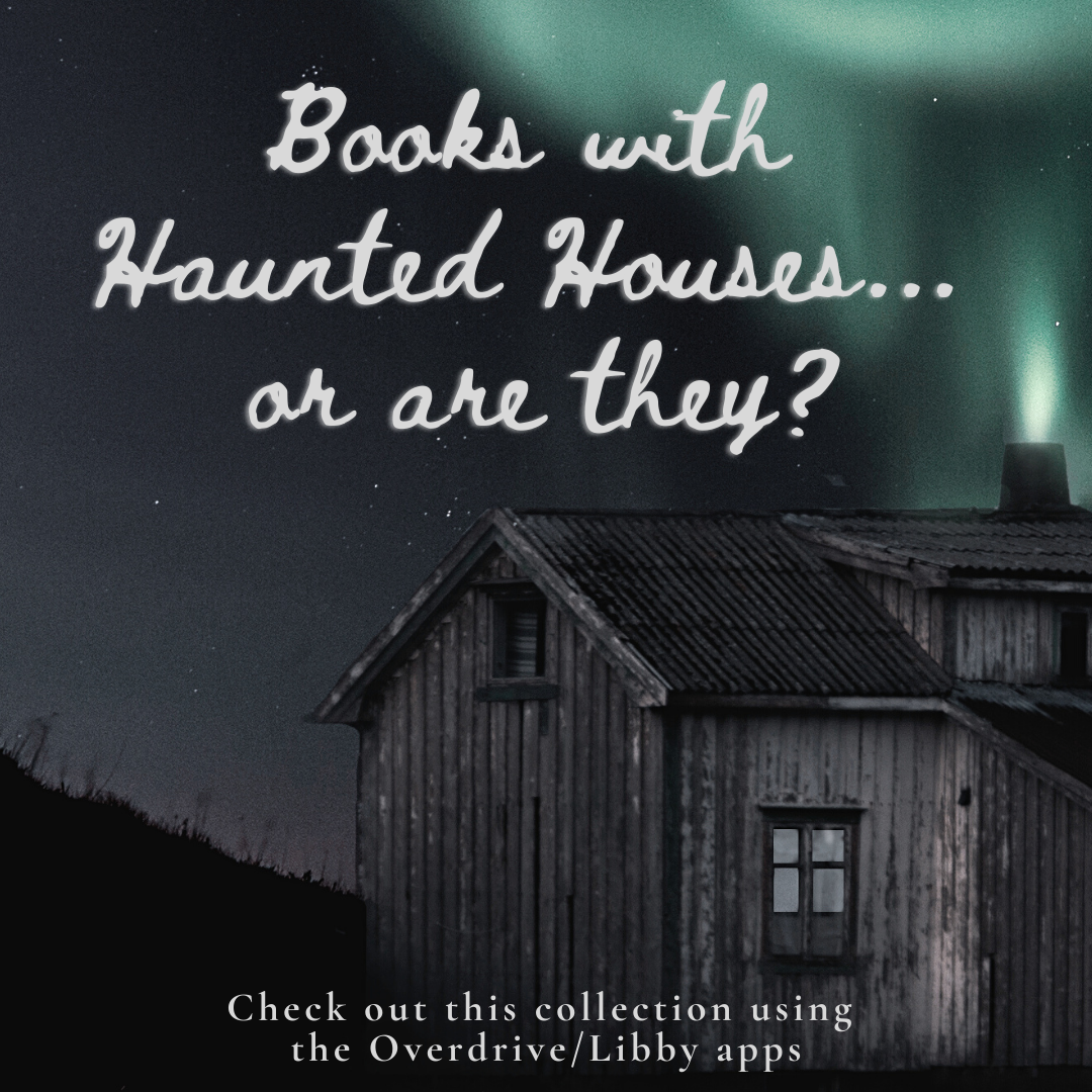 Books with Haunted Houses: find them on Overdrive/Libby