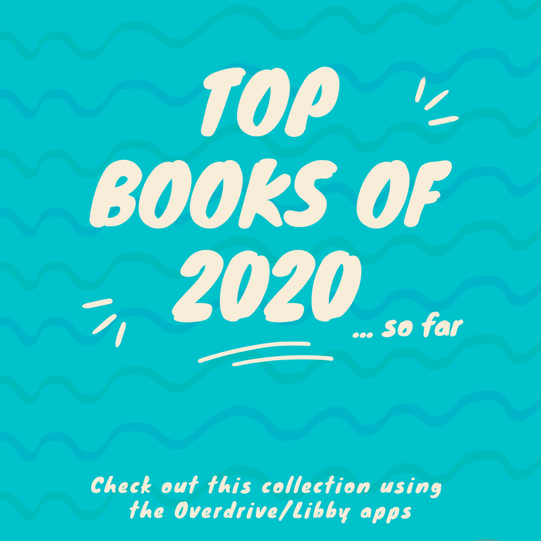 Top Books of 2020...so far.  Find them on Overdrive/Libby