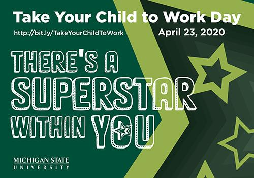 Take Your Child to Work Day April 23_ 2020. There_s a Superstar Within You