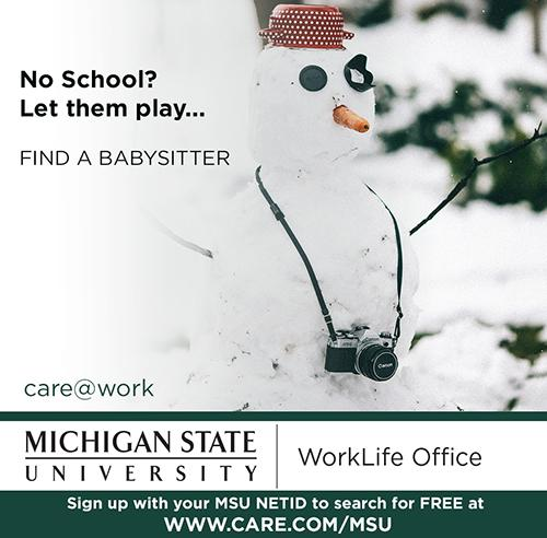 Snowman with the words No School_ Let them Play - Find a Babysitter - Search for Free by logging in with your MSU Net ID to care.com
