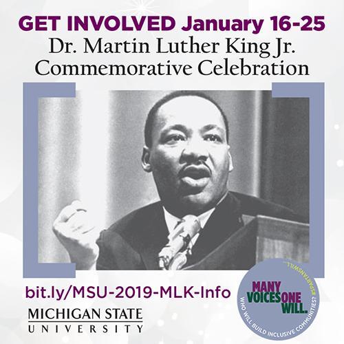 Get Involved January 16-25. Dr. Martin Luther King Jr Commemorative Celebration.