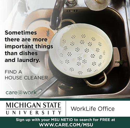 picture of dishes with the words_ Sometimes there are more important things than dishes and laundry. Find a House Cleaner at care.com_msu. Search for free by using your Net ID