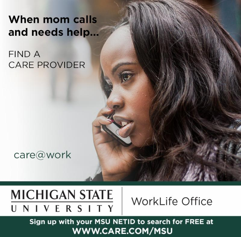 Picture of concerned woman on the phone with the words - When mom calls and needs help use care.com. Register to search for Free with you MSU Net Id on care.com