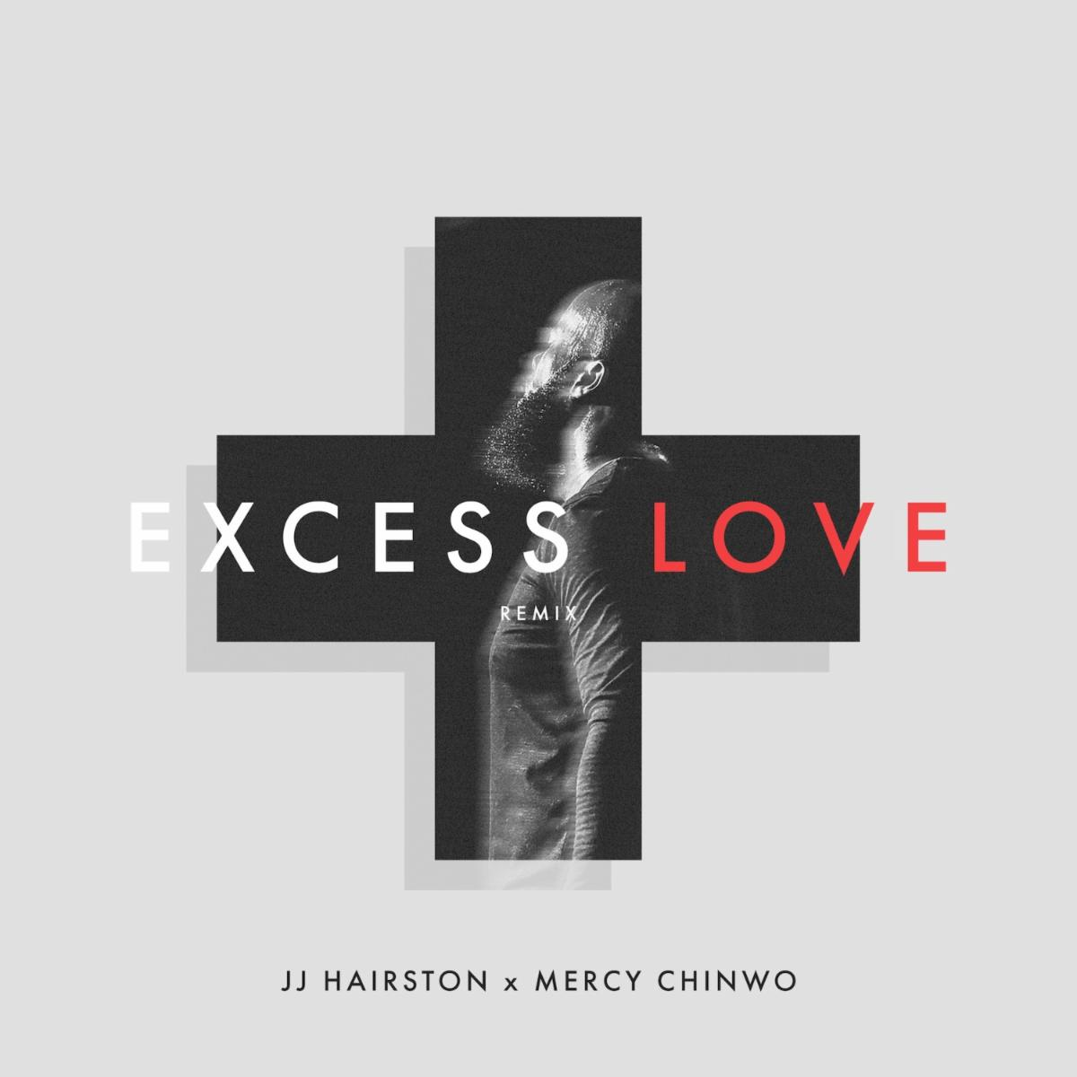 "JJ Hairston's New Single ""Excess Love Remix"" Available Now"