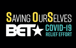 """BET Announces """"SAVING OURSELVES: A BET COVID-19 RELIEF EFFORT"""" Special Airing Wednesday, April 22nd at 8PM ET; Featuring Exclusive Performances byAlicia Keys, Kirk Franklin, Fantasia, Tasha Cobbs, John Legend, Usher and Many More"""