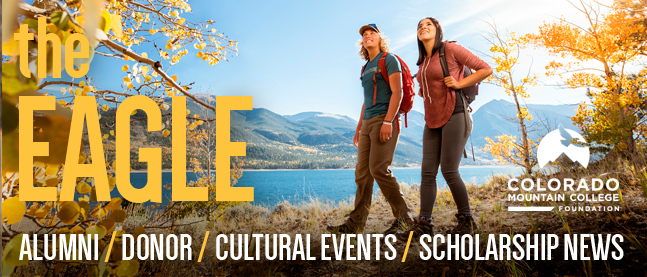 """Email Banner: """"The Eagle: alumni / donor / cultural events / scholarship news. Colorado Mountain College Foundation (logo)"""". Image of two students, male and female, walking past a lake with the aspens turning yellow."""