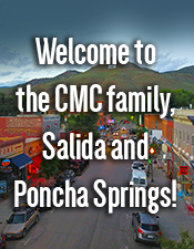 Welcome to the CMC family, Salida and Poncha Springs!