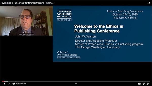 John Warren, Welcome to the Ethics in Publishing Conference video screen with George Washington University and College of Professional Studies logos