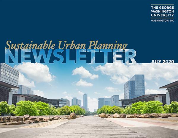 Sustainable Urban Planning Newsletter, July 2020. Logo: The George Washington University, Washington, D.C.