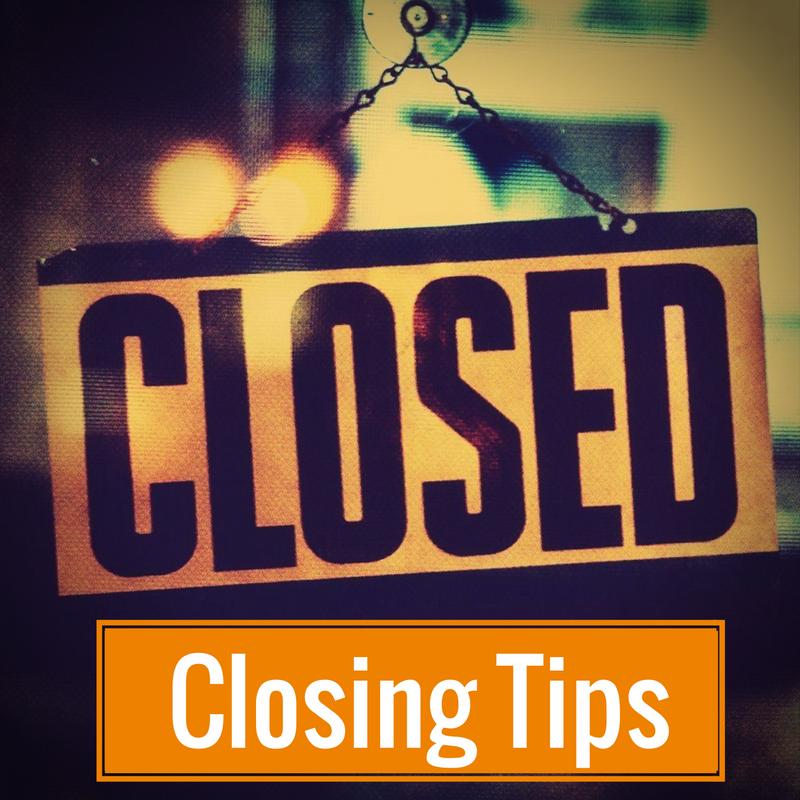 Closing Tips