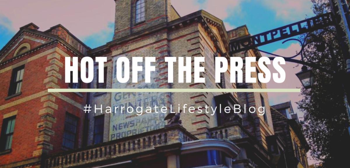 hott off the press outside Montpellier quarter harrogate original newspaper printworks harrogate lifestyle blog is here