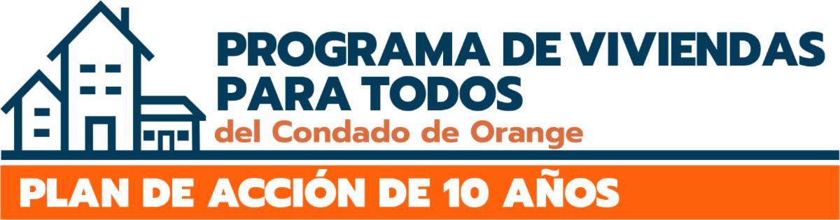 Programa de viviendas para todos del condado de Orange. Plan de accion de diez anos