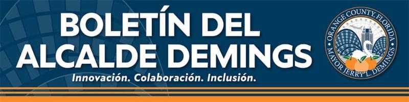Boletín del Alcade Demings - Innovación. Colaboración. Inclusión.