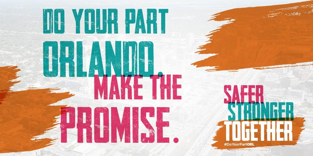 Do your part orlando Make the promise safer stronger together